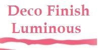 DECO Finish Luminous